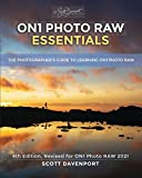 ON1 Photo RAW Essentials (2021): The Photographer's Guide To Learning ON1 Photo RAW