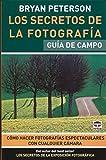 Los Secretos de La Fotografía. Guía de Campo