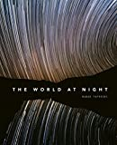 The World at Night: Spectacular photographs of the night sky [Idioma Inglés]