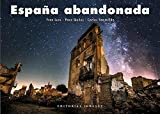 España abandonada (Jonglez Photo Books)