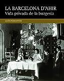 Vida Privada De La Burgesia: 4 (La Barcelona d'ahir)