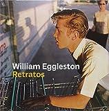 WILLIAM EGGLESTON: RETRATOS