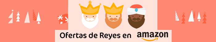 Ofertas de Reyes en Amazon.