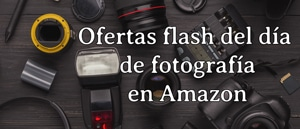 Ofertas flash del día de fotografía en Amazon